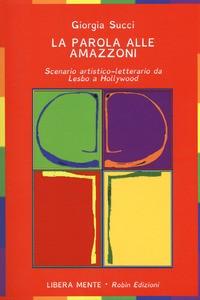 """""""La parola alle amazzoni"""" – presentazione con Giorgia Succi venerdì 5 ottobre"""